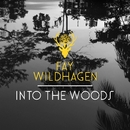 Into The Woods/Fay Wildhagen
