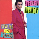 Bowling In Paris/Stephen Bishop