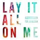 Lay It All On Me (feat. Ed Sheeran)/Rudimental