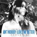 Ain't Nobody (Loves Me Better) [Acoustic]/Jasmine Thompson
