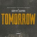 Tomorrow/Kevin Gates
