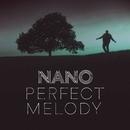 Perfect Melody/Nano