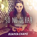 Só no Olhar/Bianca Chami