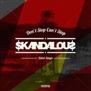 Don't Stop Can't Stop/Skandalous