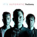 It's Automatic/The Enemy