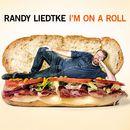 I'm On A Roll/Randy Liedtke