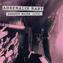 Adrenalin Baby - Johnny Marr Live/Johnny Marr