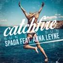 Catchfire (Sun Sun Sun)  [feat. Anna Leyne]/Spada