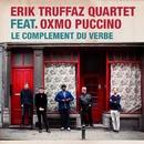 Le complément du verbe (feat. Oxmo Puccino)/Erik Truffaz