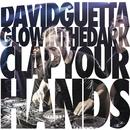 Clap Your Hands/David Guetta & GLOWINTHEDARK