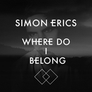 Where Do I Belong/Simon Erics