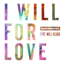 I Will For Love (feat. Will Heard)/Rudimental