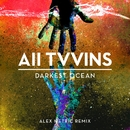 Darkest Ocean (Alex Metric Remix)/All Tvvins