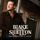 Reloaded: 20 #1 Hits/Blake Shelton