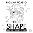 The Shape (Steve Aoki Edit)/Florian Picasso