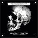 Christmas Vendetta...Spares of Romborama/The Bloody Beetroots