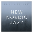 New Nordic Jazz/Chris Minh Doky
