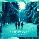 If I Was (Deluxe Version)/The Staves