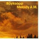 Melody A.M./Röyksopp