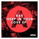 Deep In Your Love EP/Rae
