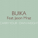 Carry your own weight (feat. Jason Mraz)/Buika