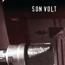 Trace (Remastered)/Son Volt