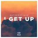 I Get Up/Autoerotique