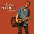 Compromised/Steve Forbert