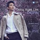 Chopin: 24 Préludes, Barcarolle, Berceuse & Variations brillantes/Dong Hyek Lim