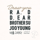 Draw You/Ra.D, d.ear, BrotherSu & JooYoung