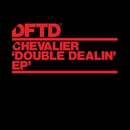 Double Dealin' EP/Chevalier