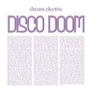 Dream Electric/Disco Doom