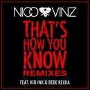 That's How You Know (feat. Kid Ink & Bebe Rexha) [Remixes]/Nico & Vinz
