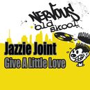 Give A Little Love/Jazzie Joint