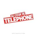 Au coeur de Telephone - Best Of Deluxe (Remasterisé en 2015)/Téléphone