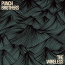 The Wireless/Punch Brothers