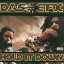 Hold It Down/Das EFX