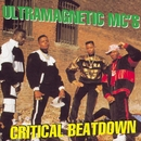 Critical Beatdown/Ultramagnetic Mcs