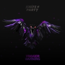 Trigger Warning EP/Knife Party