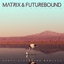 Happy Alone (feat. V. Bozeman) [Remixes] EP/Matrix & Futurebound