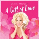 A Gift Of Love/Bette Midler