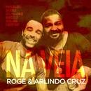 Na Veia/Arlindo Cruz & Rogê