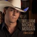 I Met A Girl/William Michael Morgan