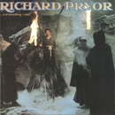 ...Is It Something I Said?/Richard Pryor