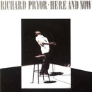 Here And Now/Richard Pryor