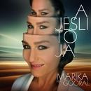 A Jesli To Ja (feat. Gooral)/Marika