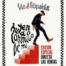 Huyendo conmigo de mí (Edición Directo Las Ventas 2015)/Fito y Fitipaldis