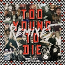 Too Young To Die (Remixes)/TooManyLeftHands