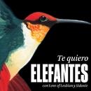 Te quiero (feat. Love of Lesbian y Sidonie)/Elefantes