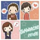 TOMODACHI/H!dE